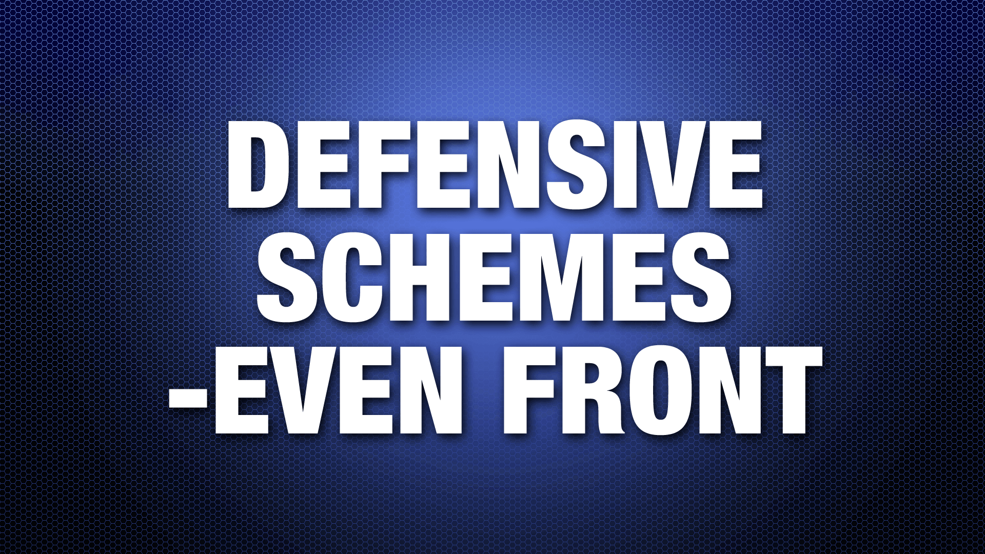 DefensiveSchemes-EvenFront